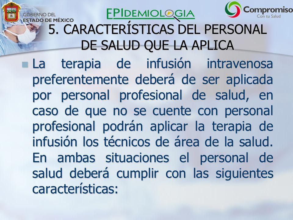 5. CARACTERÍSTICAS DEL PERSONAL DE SALUD QUE LA APLICA