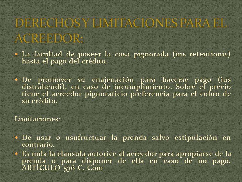 DERECHOS Y LIMITACIONES PARA EL ACREEDOR: