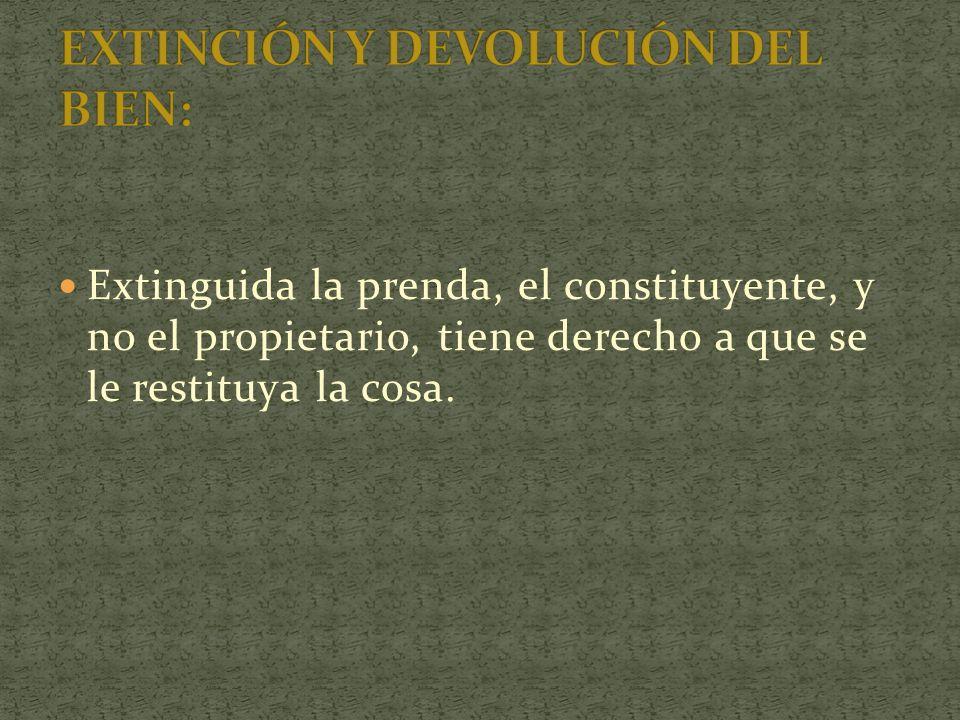 EXTINCIÓN Y DEVOLUCIÓN DEL BIEN: