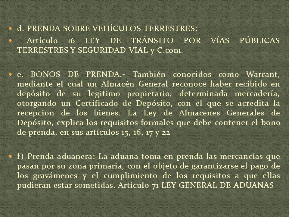 d. PRENDA SOBRE VEHÍCULOS TERRESTRES: