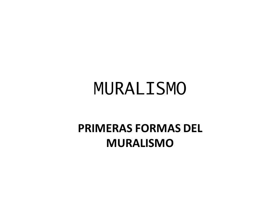 PRIMERAS FORMAS DEL MURALISMO