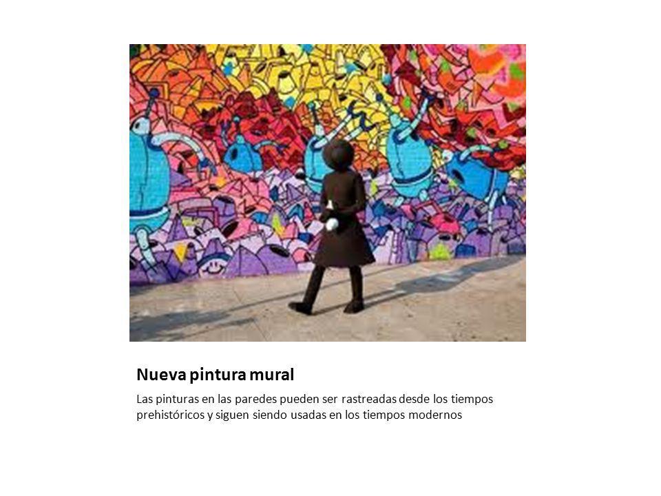 Nueva pintura mural Las pinturas en las paredes pueden ser rastreadas desde los tiempos prehistóricos y siguen siendo usadas en los tiempos modernos.