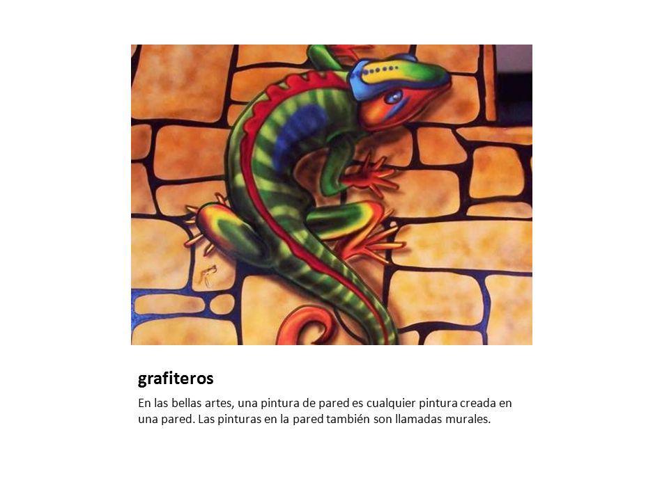 grafiteros En las bellas artes, una pintura de pared es cualquier pintura creada en una pared.