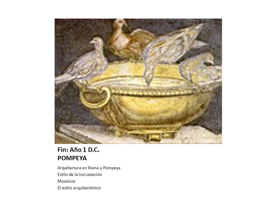 Inicio: Año 1 A. C. Época: Roma y Pompeya Fin: Año 1 D.C. POMPEYA