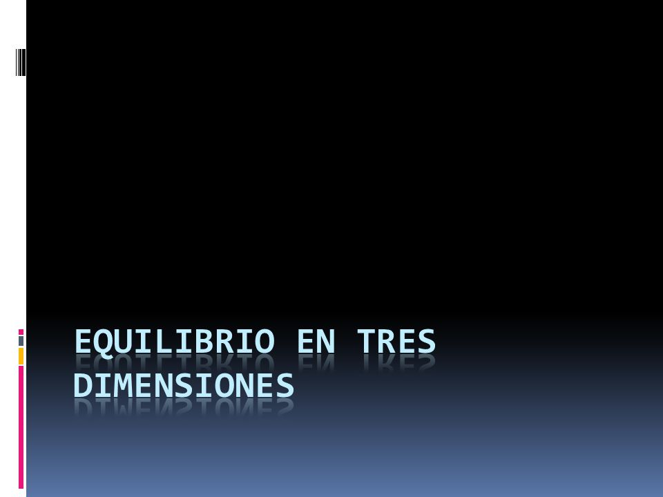 EQUILIBRIO EN TRES DIMENSIONES