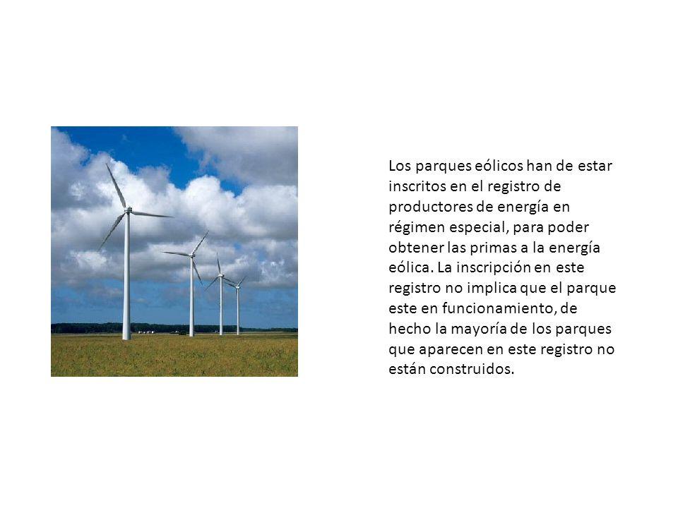 Los parques eólicos han de estar inscritos en el registro de productores de energía en régimen especial, para poder obtener las primas a la energía eólica.