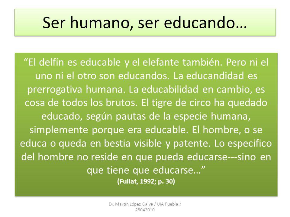 Ser humano, ser educando…