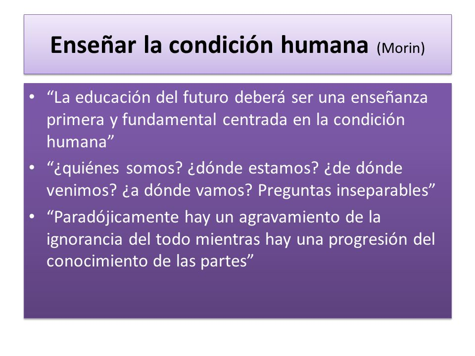 Enseñar la condición humana (Morin)