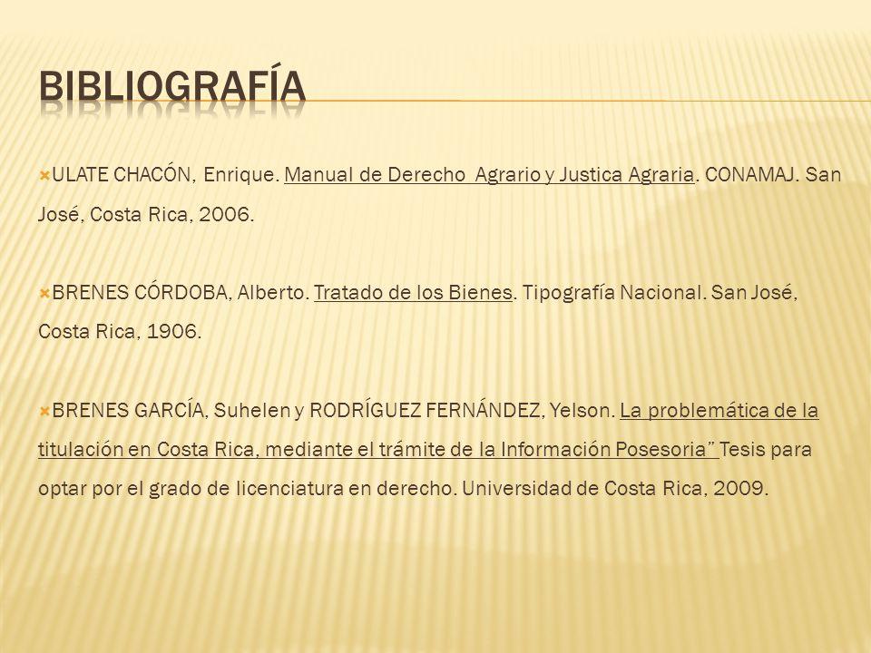 BIBLIOGRAFÍA ULATE CHACÓN, Enrique. Manual de Derecho Agrario y Justica Agraria. CONAMAJ. San José, Costa Rica, 2006.