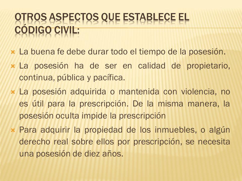 OTROS ASPECTOS QUE ESTABLECE EL CÓDIGO CIVIL: