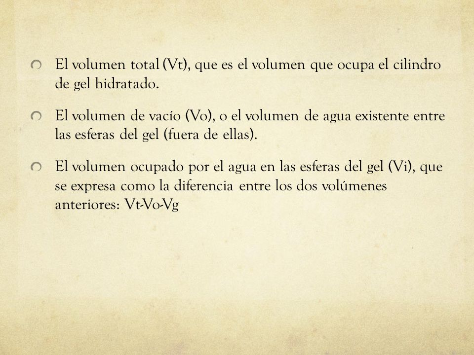 El volumen total (Vt), que es el volumen que ocupa el cilindro de gel hidratado.