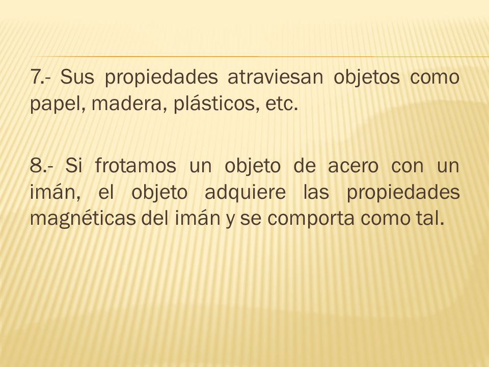 7.- Sus propiedades atraviesan objetos como papel, madera, plásticos, etc.