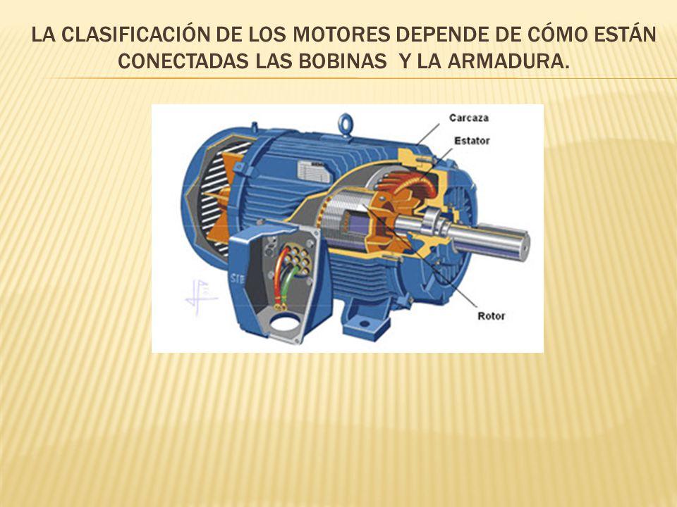 La clasificación de los motores depende de cómo están conectadas las bobinas y la armadura.
