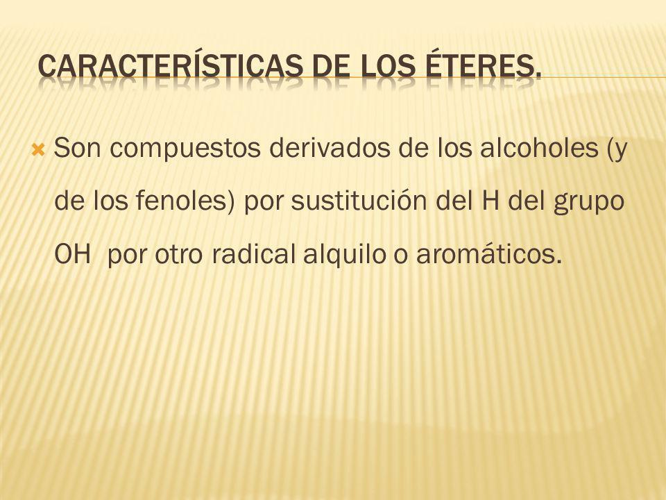 características de los éteres.