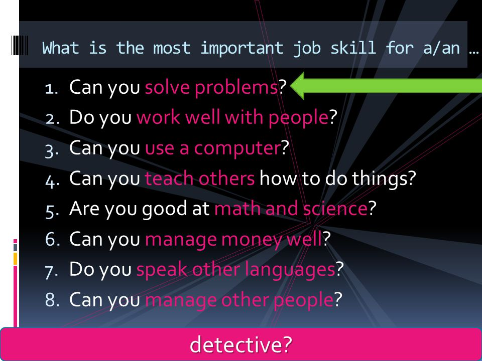 What is the most important job skill for a/an …