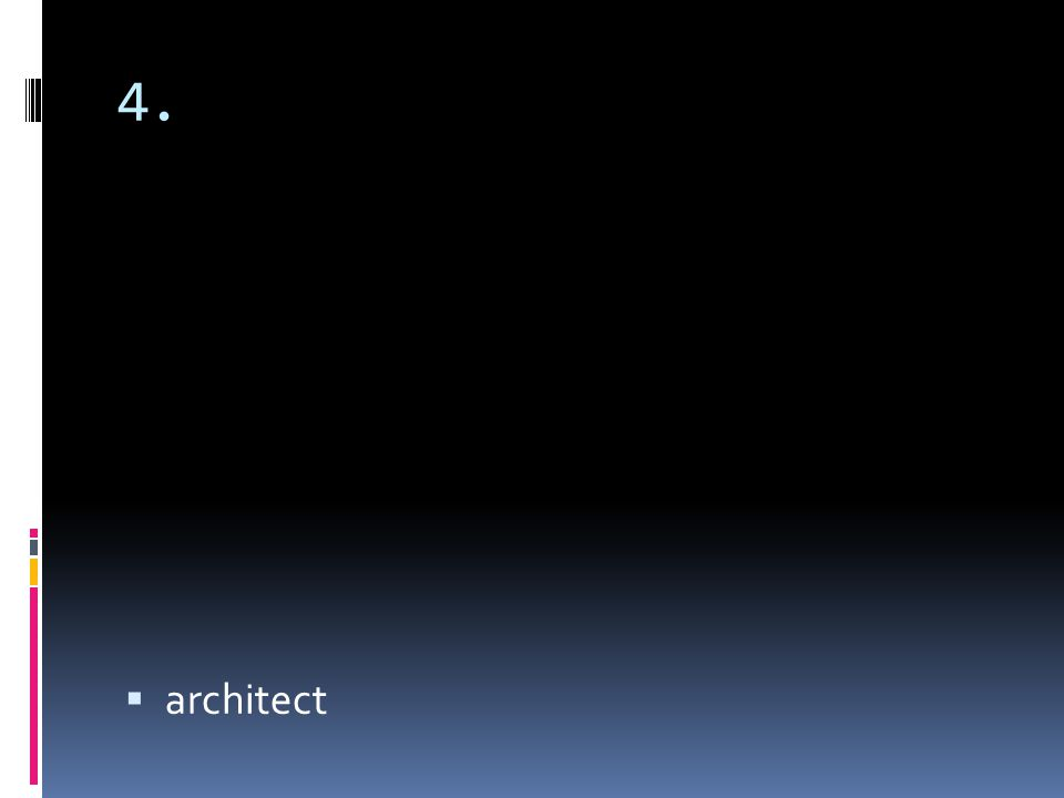 4. architect