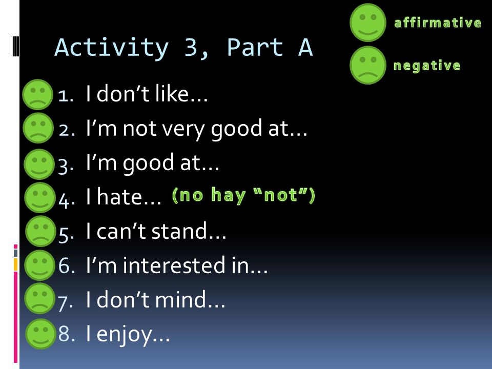 Activity 3, Part A I don't like… I'm not very good at… I'm good at…