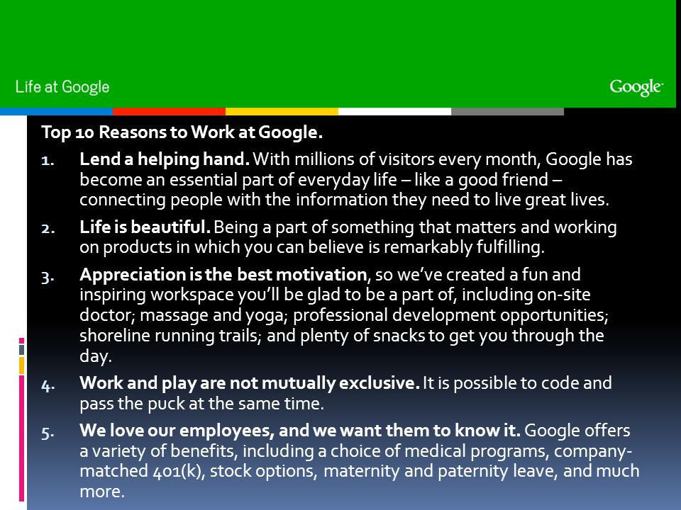 Top 10 Reasons to Work at Google.