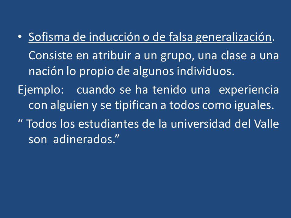 Sofisma de inducción o de falsa generalización.