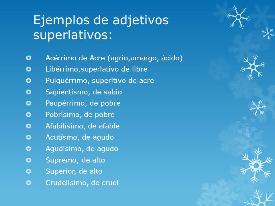 Ejemplos de adjetivos superlativos: