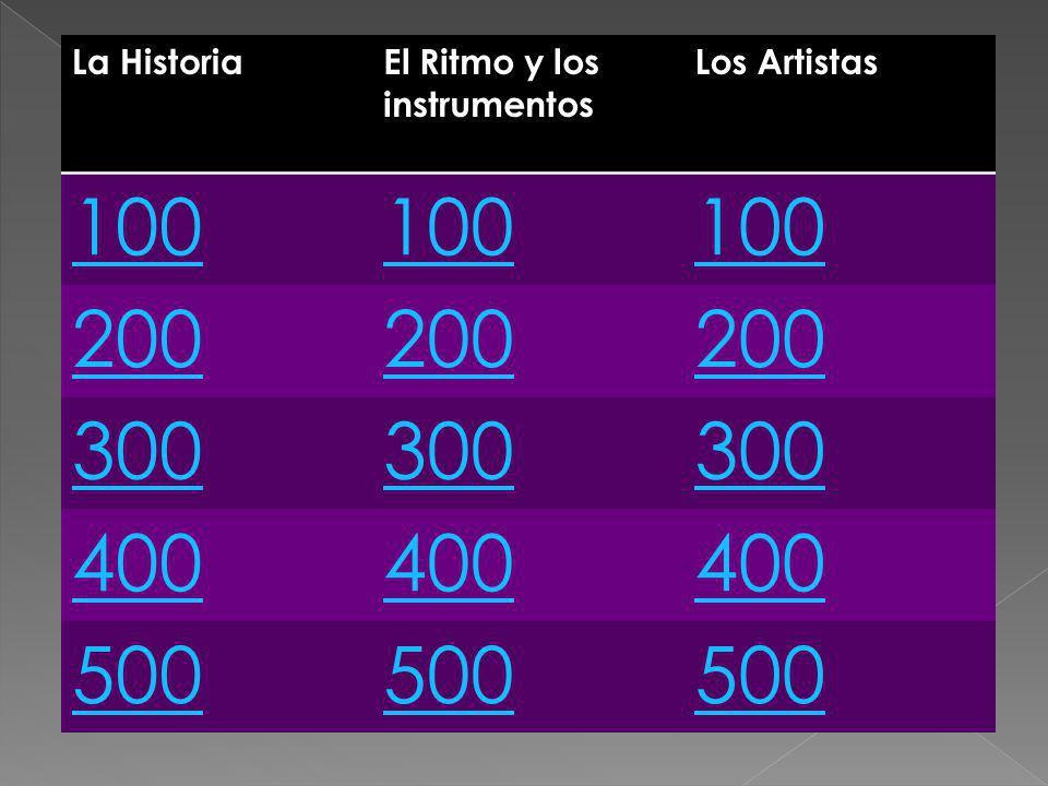 100 200 300 400 500 La Historia El Ritmo y los instrumentos