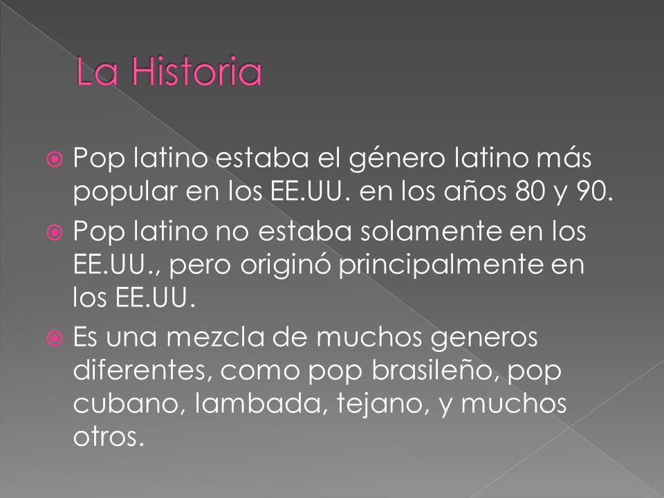 La Historia Pop latino estaba el género latino más popular en los EE.UU. en los años 80 y 90.