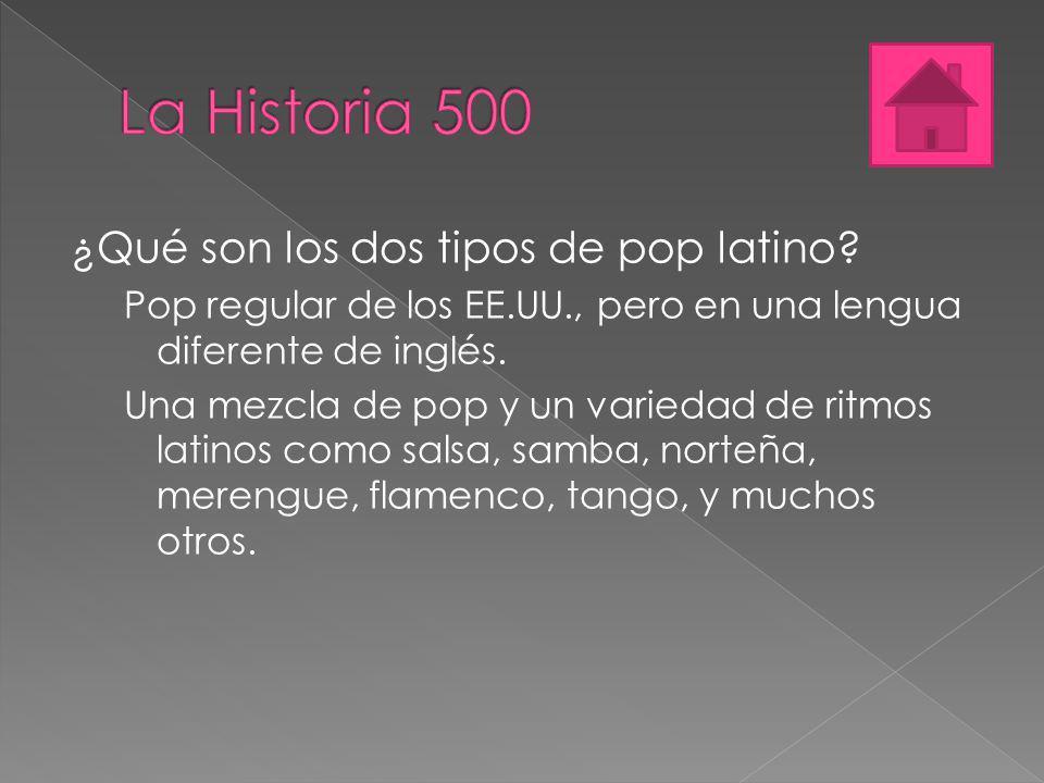 La Historia 500 ¿Qué son los dos tipos de pop latino