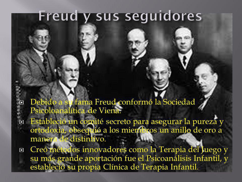 Freud y sus seguidores Debido a su fama Freud conformó la Sociedad Psicoloanalítica de Viena.