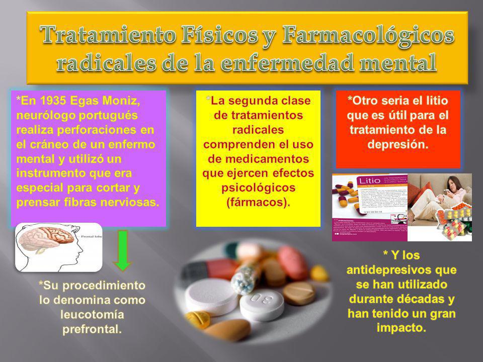 Tratamiento Físicos y Farmacológicos radicales de la enfermedad mental