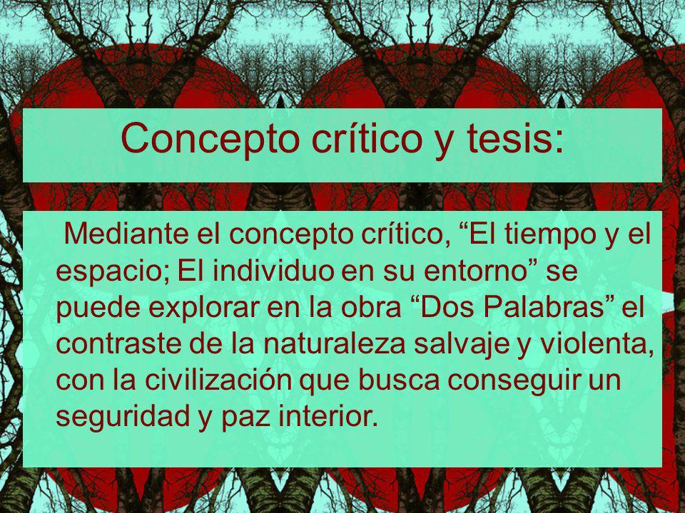 Concepto crítico y tesis: