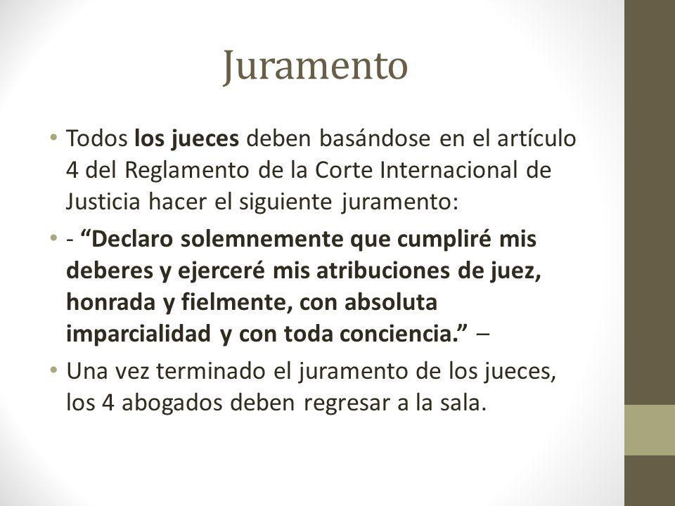 Juramento Todos los jueces deben basándose en el artículo 4 del Reglamento de la Corte Internacional de Justicia hacer el siguiente juramento: