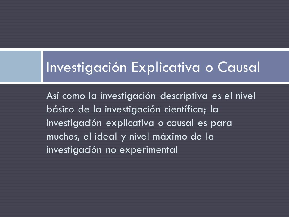 Investigación Explicativa o Causal