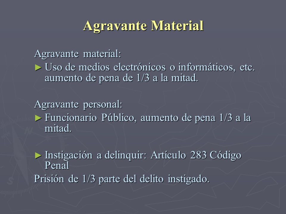Agravante Material Agravante material: