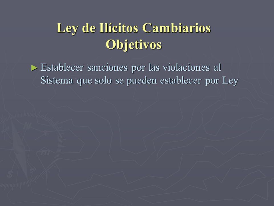Ley de Ilícitos Cambiarios Objetivos