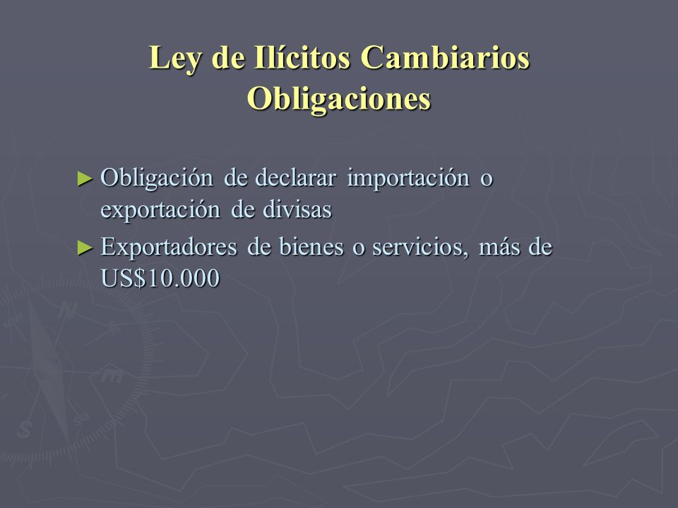Ley de Ilícitos Cambiarios Obligaciones
