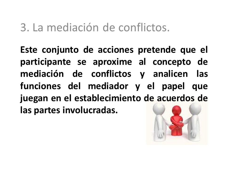 3. La mediación de conflictos.