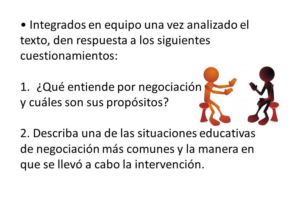 • Integrados en equipo una vez analizado el texto, den respuesta a los siguientes cuestionamientos: