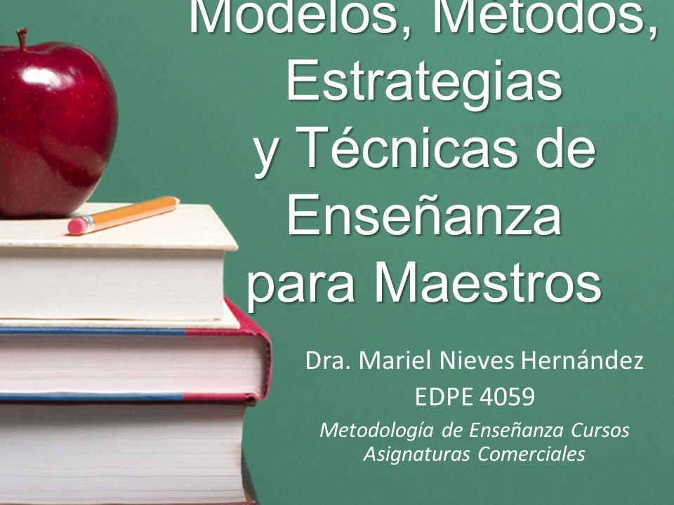 Modelos, Métodos, Estrategias y Técnicas de Enseñanza para Maestros