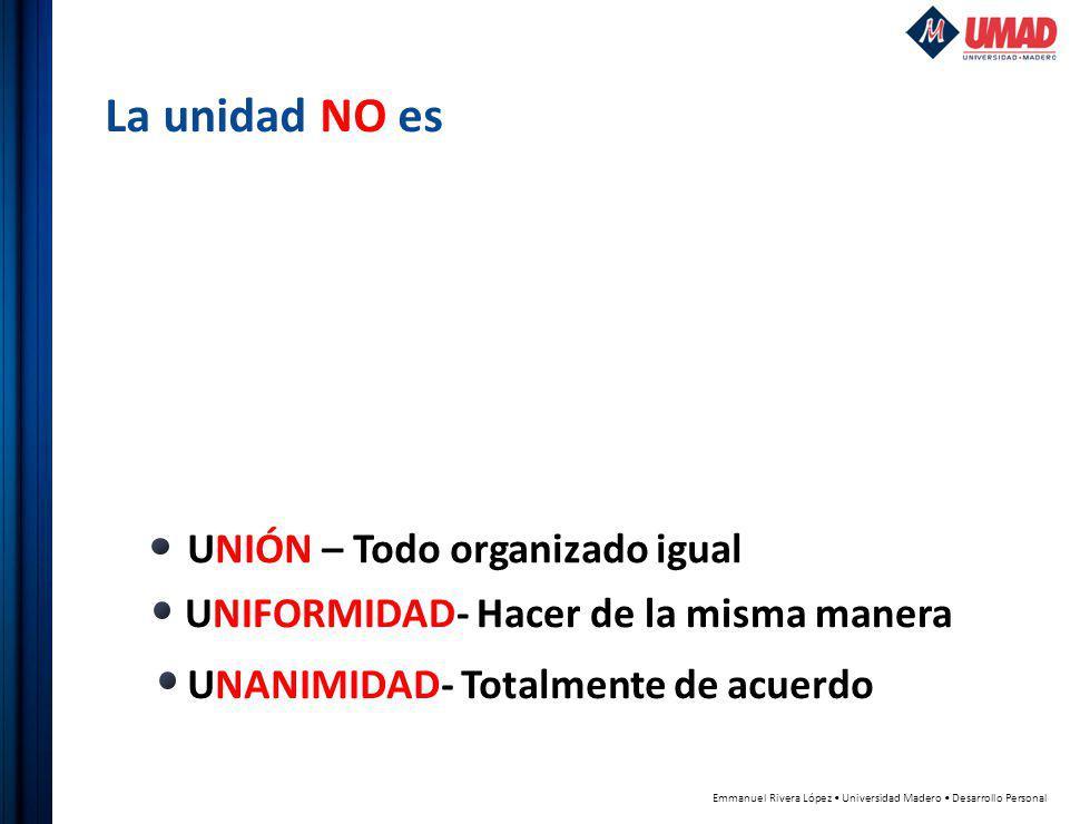 La unidad NO es UNIÓN – Todo organizado igual