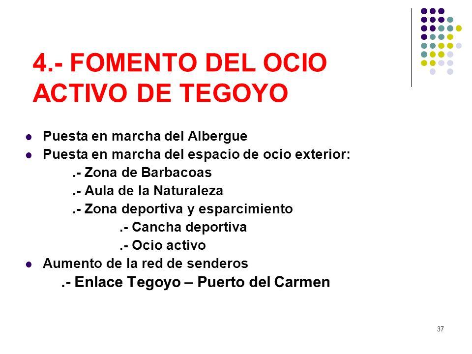 4.- FOMENTO DEL OCIO ACTIVO DE TEGOYO