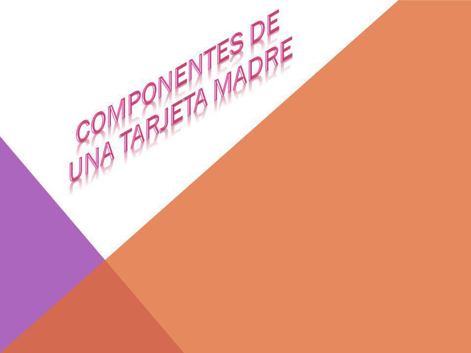 COMPONENTES DE UNA TARJETA MADRE