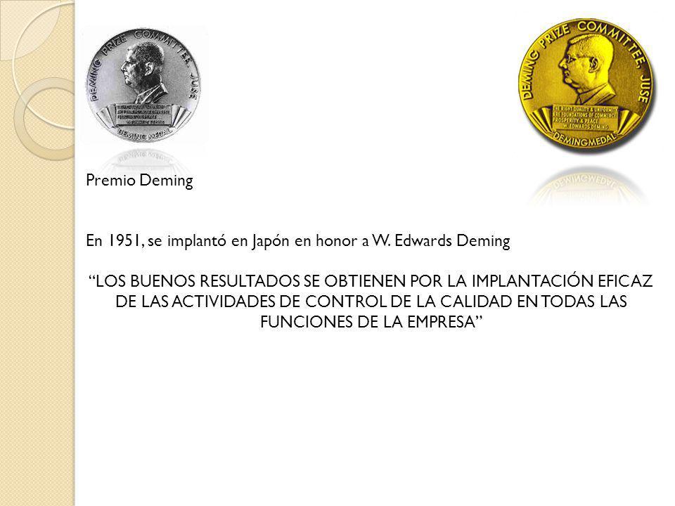 Premio Deming En 1951, se implantó en Japón en honor a W. Edwards Deming.