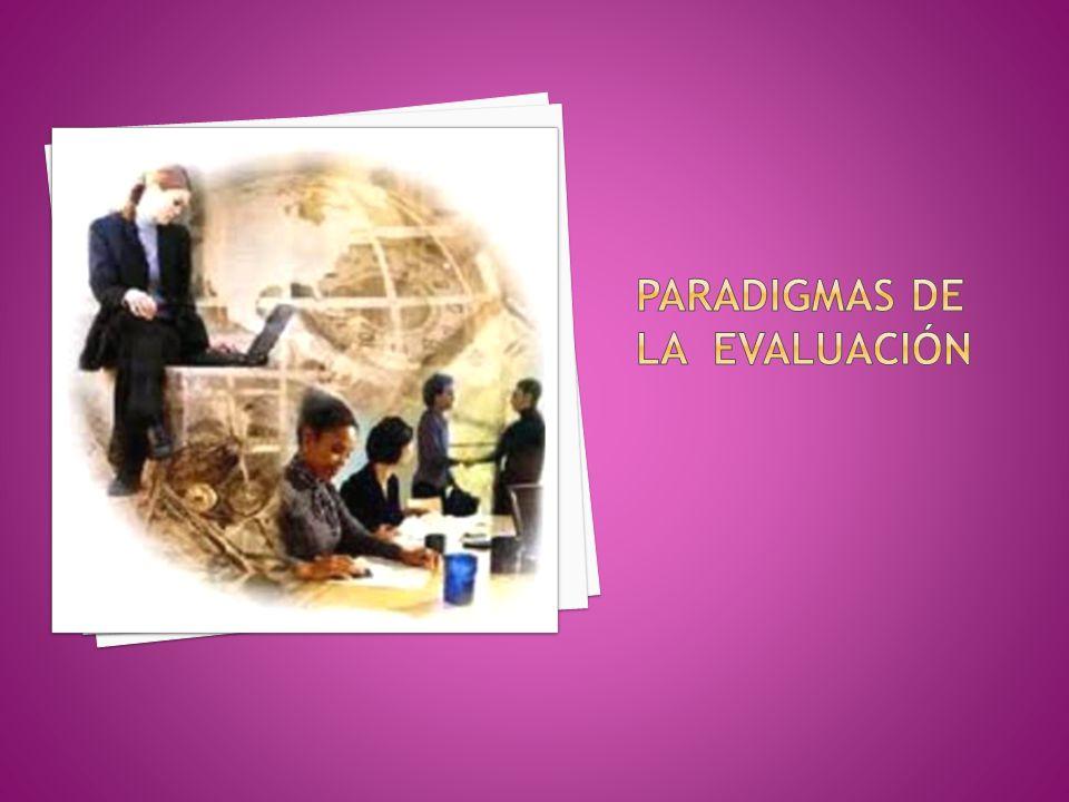 PARADIGMAS DE LA EVALUACIÓN