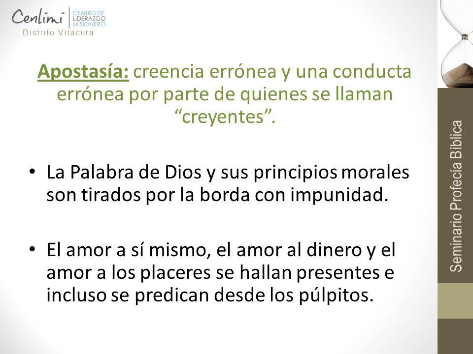 Apostasía: creencia errónea y una conducta errónea por parte de quienes se llaman creyentes .