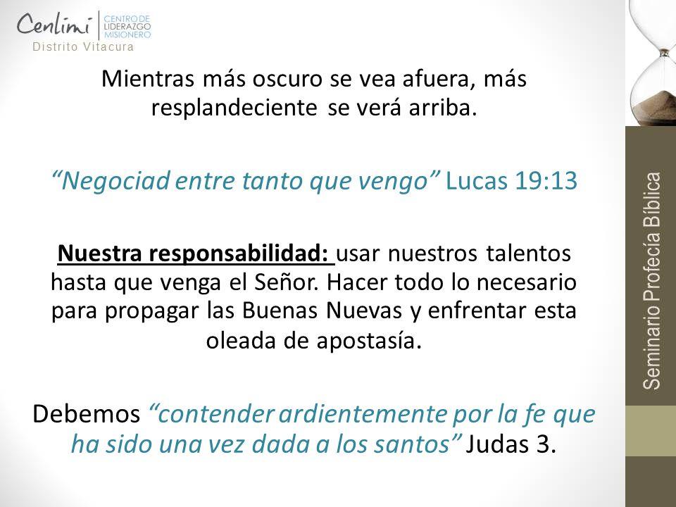 Negociad entre tanto que vengo Lucas 19:13