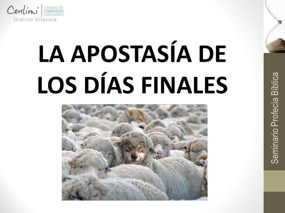 LA APOSTASÍA DE LOS DÍAS FINALES