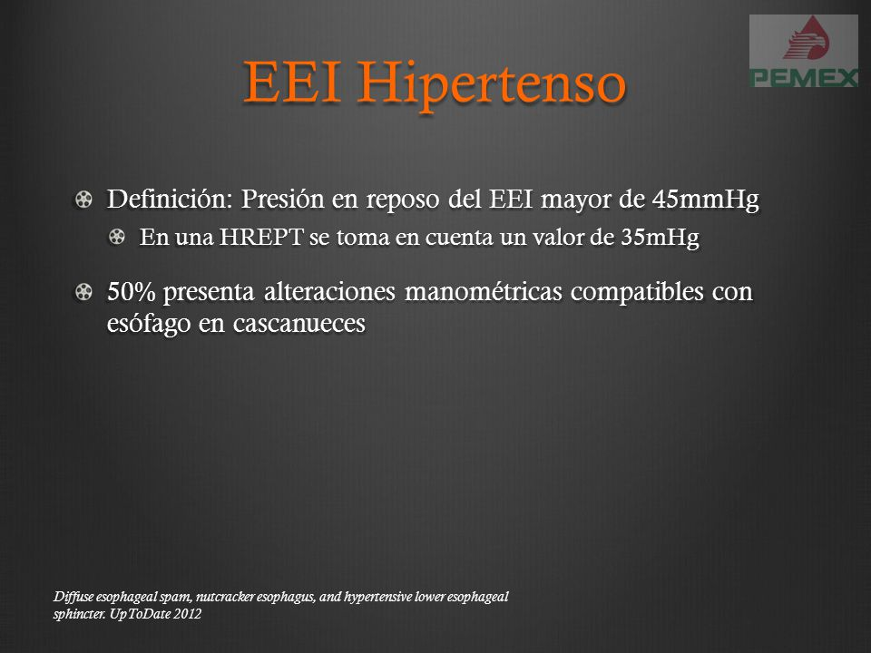 EEI Hipertenso Definición: Presión en reposo del EEI mayor de 45mmHg
