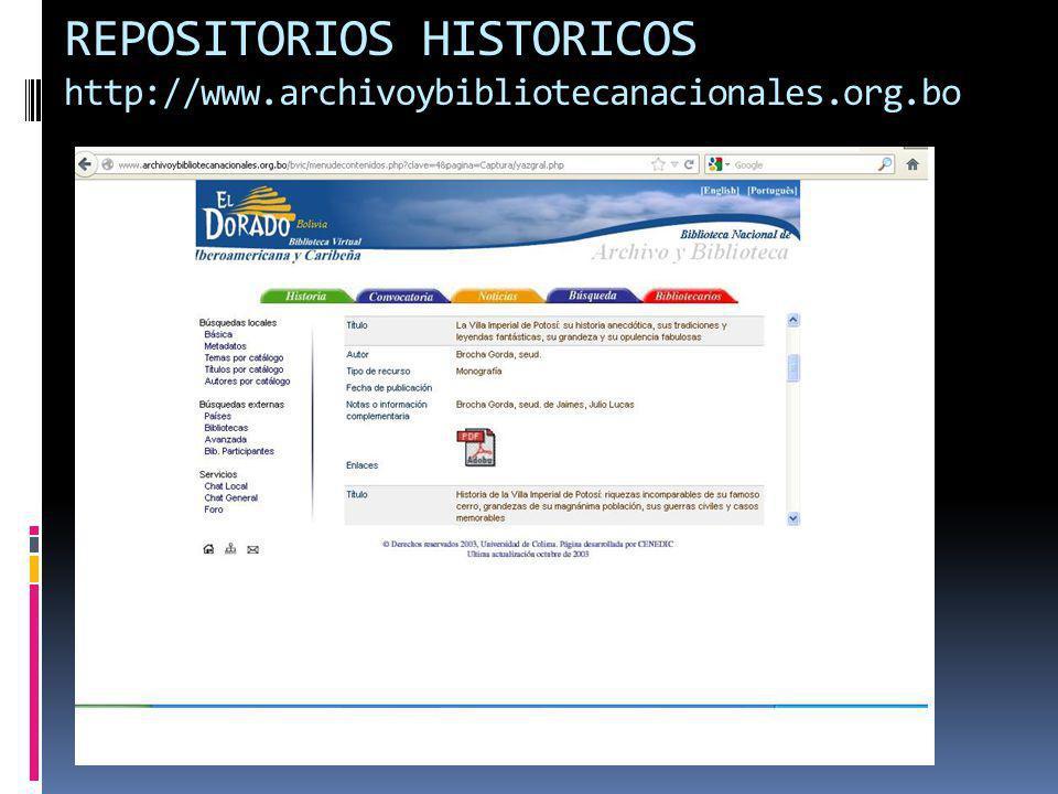 REPOSITORIOS HISTORICOS http://www.archivoybibliotecanacionales.org.bo