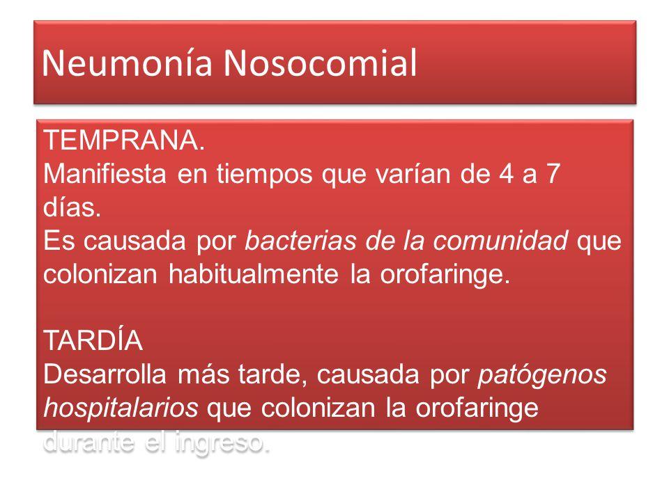 Neumonía Nosocomial TEMPRANA.