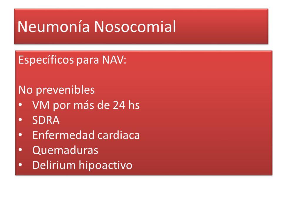 Neumonía Nosocomial Específicos para NAV: No prevenibles